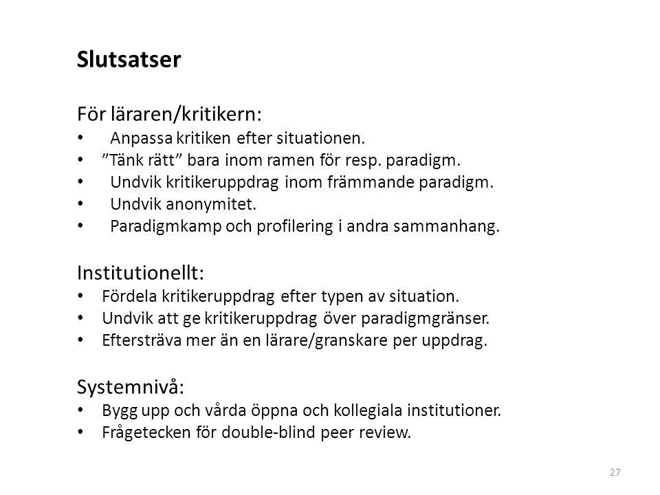 """Slutsatser För läraren/kritikern: Anpassa kritiken efter situationen. """"Tänk rätt"""" bara inom ramen för resp. paradigm. Undvik kritikeruppdrag inom främ"""
