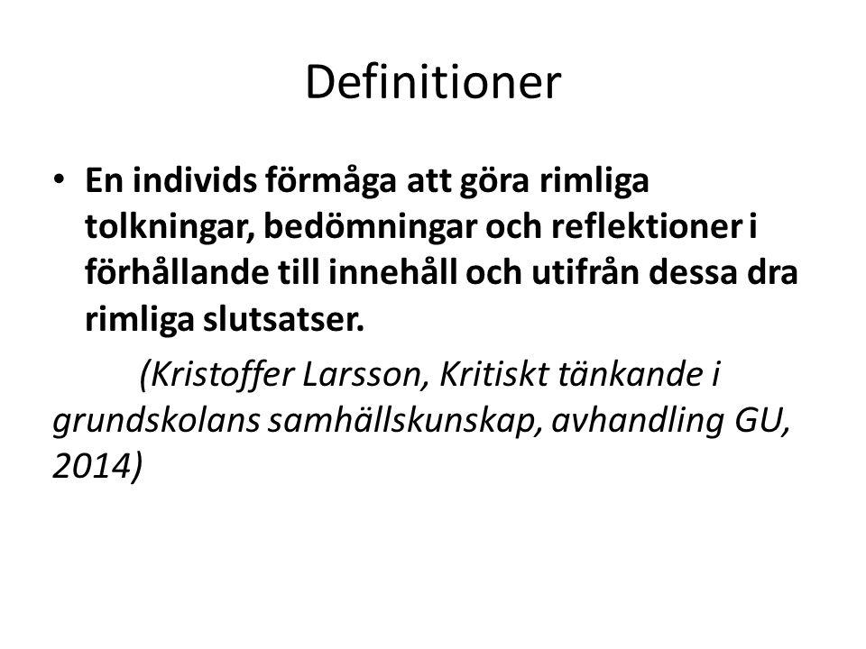 Definitioner En individs förmåga att göra rimliga tolkningar, bedömningar och reflektioner i förhållande till innehåll och utifrån dessa dra rimliga s