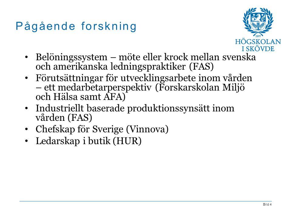Bild 4 Pågående forskning Belöningssystem – möte eller krock mellan svenska och amerikanska ledningspraktiker (FAS) Förutsättningar för utvecklingsarb