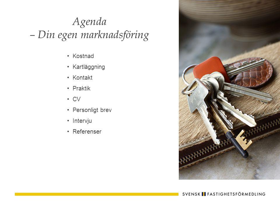 Kostnad Kartläggning Kontakt Praktik CV Personligt brev Intervju Referenser Agenda – Din egen marknadsföring