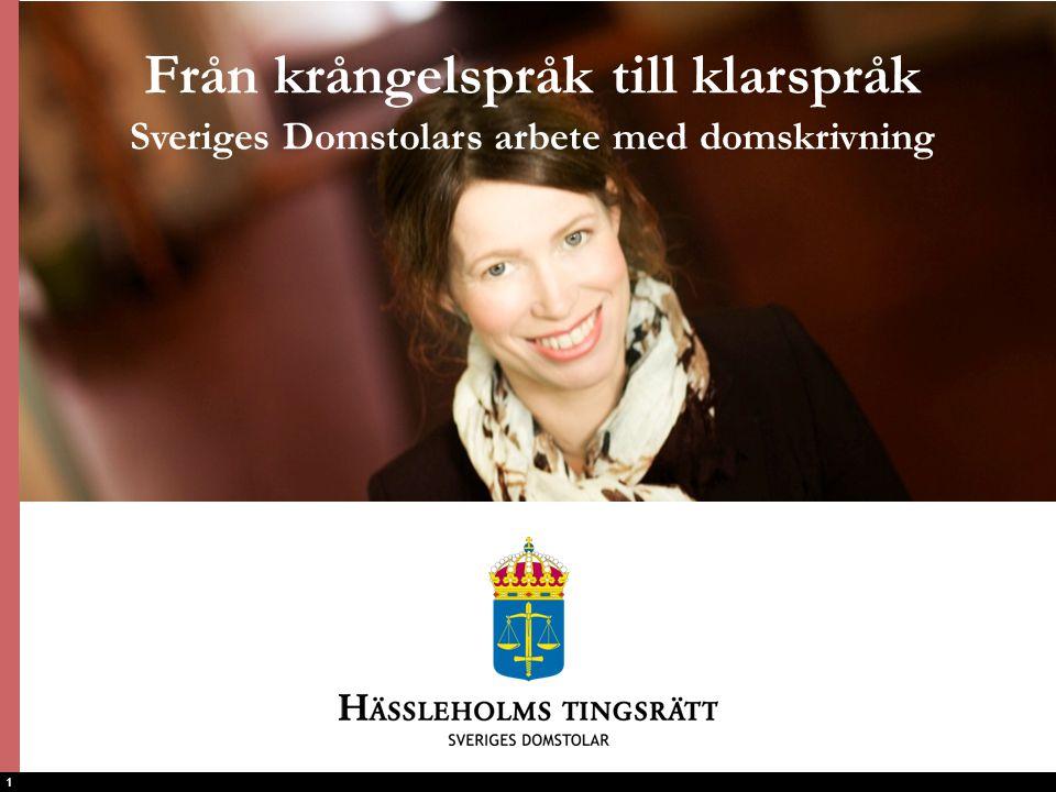 1 Från krångelspråk till klarspråk Sveriges Domstolars arbete med domskrivning