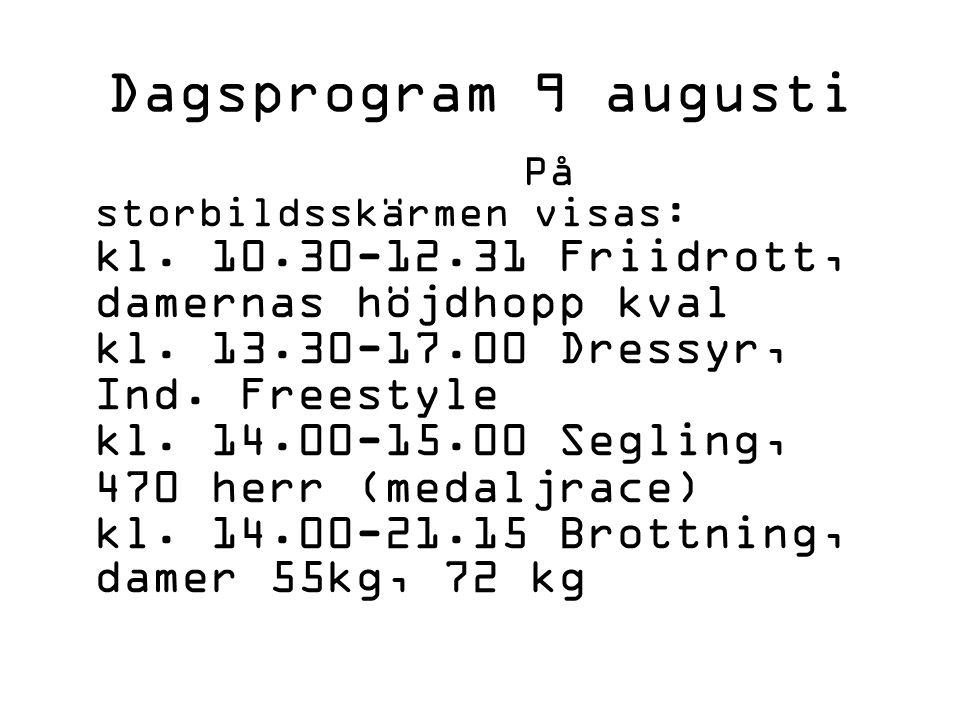 Dagsprogram 9 augusti På storbildsskärmen visas: kl.