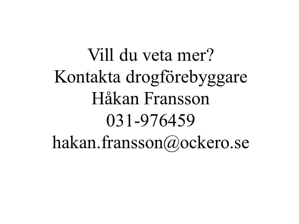 Vill du veta mer Kontakta drogförebyggare Håkan Fransson 031-976459 hakan.fransson@ockero.se