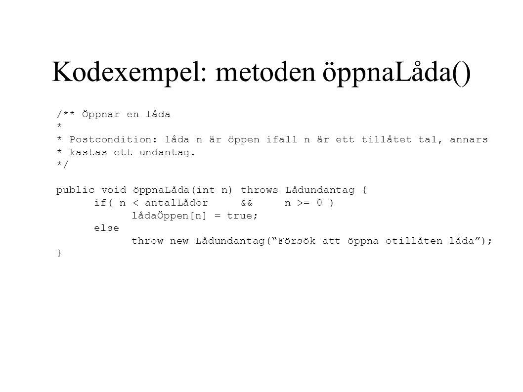 /** Öppnar en låda * * Postcondition: låda n är öppen ifall n är ett tillåtet tal, annars * kastas ett undantag.
