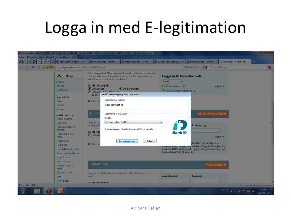 Logga in med E-legitimation Av: Sara Hallén
