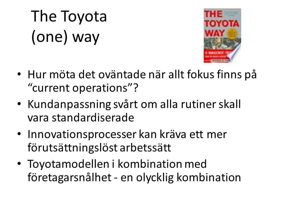 The Toyota (one) way Hur möta det oväntade när allt fokus finns på current operations .
