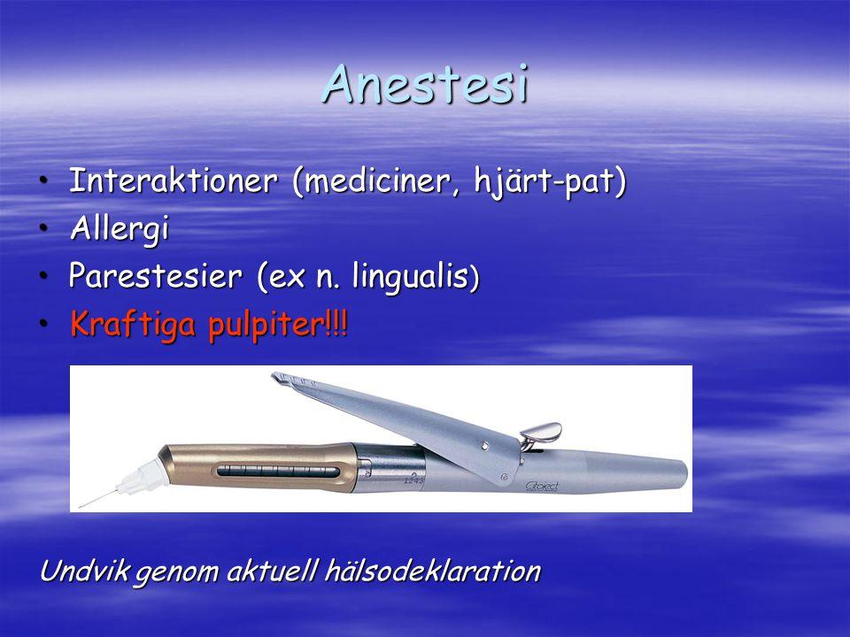 Anestesi Interaktioner (mediciner, hjärt-pat)Interaktioner (mediciner, hjärt-pat) AllergiAllergi Parestesier (ex n. lingualis )Parestesier (ex n. ling