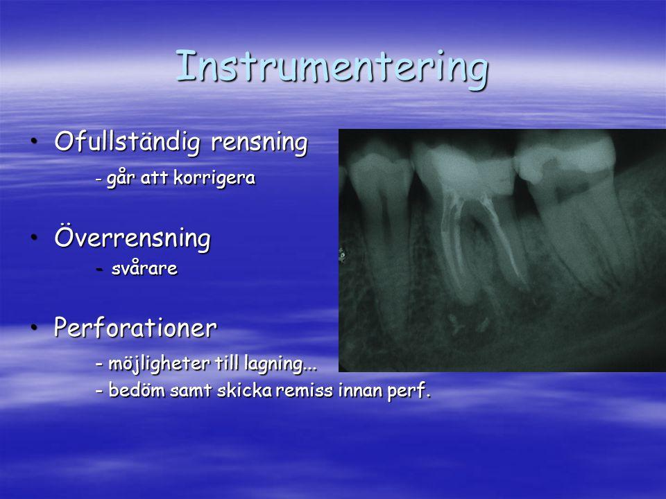 Instrumentering Ofullständig rensningOfullständig rensning - går att korrigera ÖverrensningÖverrensning -svårare PerforationerPerforationer - möjlighe