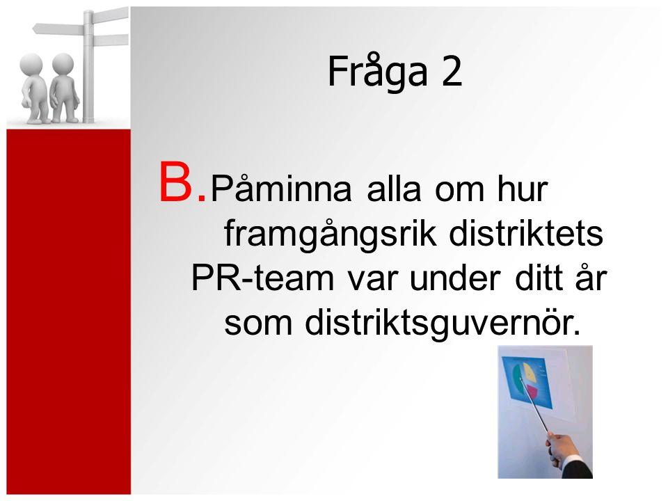 Fråga 2 B.
