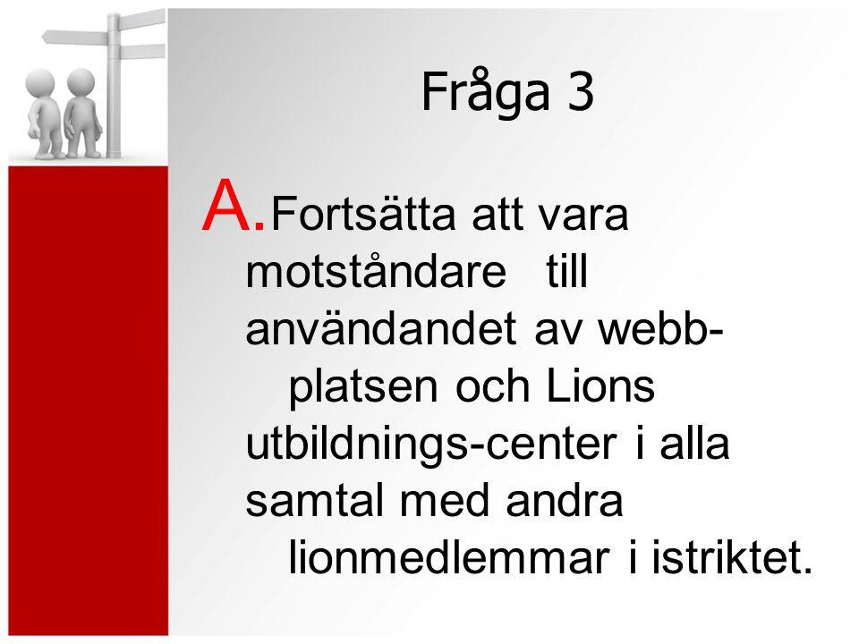 Fråga 3 A.
