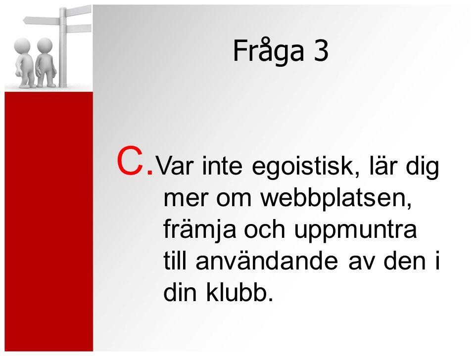 Fråga 3 C.