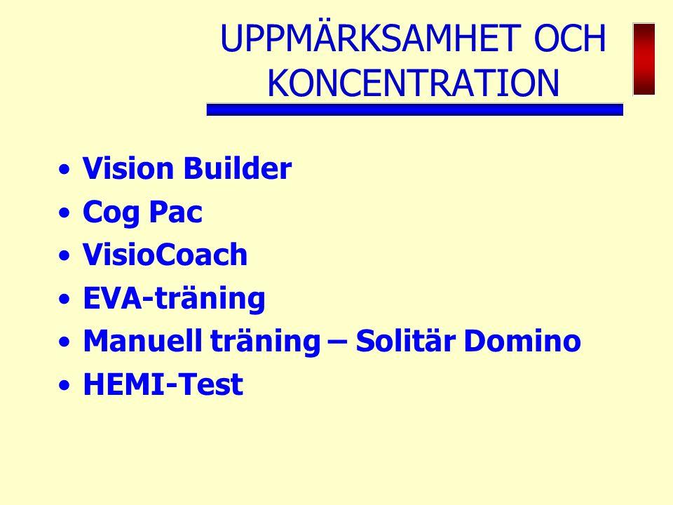UPPMÄRKSAMHET OCH KONCENTRATION Vision Builder Cog Pac VisioCoach EVA-träning Manuell träning – Solitär Domino HEMI-Test