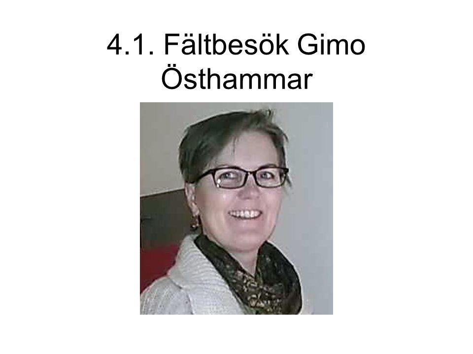 4.1. Fältbesök Gimo Östhammar