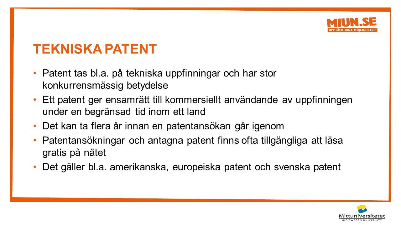 TEKNISKA PATENT Patent tas bl.a. på tekniska uppfinningar och har stor konkurrensmässig betydelse Ett patent ger ensamrätt till kommersiellt användand