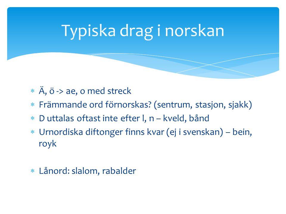  Intresset för och kunskapen om svenskt kultur- och samhällsliv är i Norge betydande - större än svenskarnas kunskap om norska förhållanden.