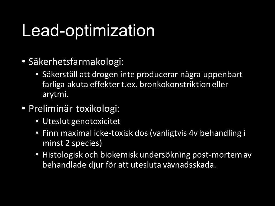 Lead-optimization Säkerhetsfarmakologi: Säkerställ att drogen inte producerar några uppenbart farliga akuta effekter t.ex.