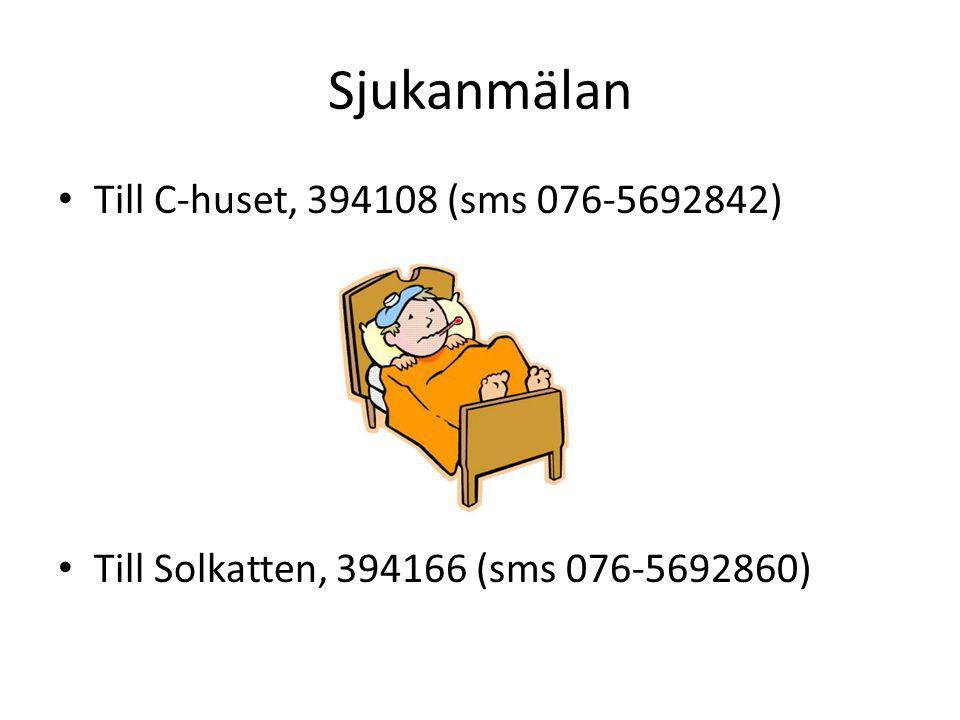 Sjukanmälan Till C-huset, 394108 (sms 076-5692842) Till Solkatten, 394166 (sms 076-5692860)