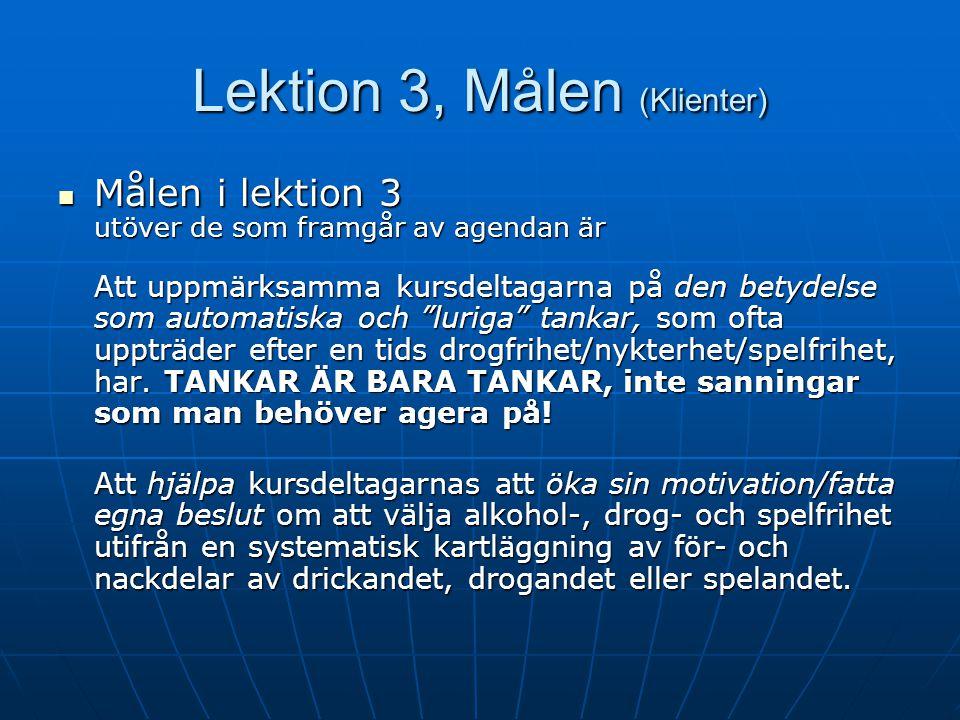 Lektion 3, Agendan – Klienter Agenda Agenda Agenda för lektionen Agenda för lektionen Kort repetition av lektion 2 Kort repetition av lektion 2 Hemupp