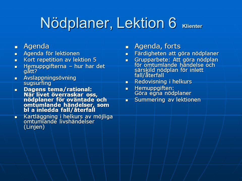 Till kollegor Nödplaner, Lektion 6 i Väckarklockan, Nödplaner, Lektion 6 i Väckarklockan, lektion 7 i läroboken lektion 7 i läroboken