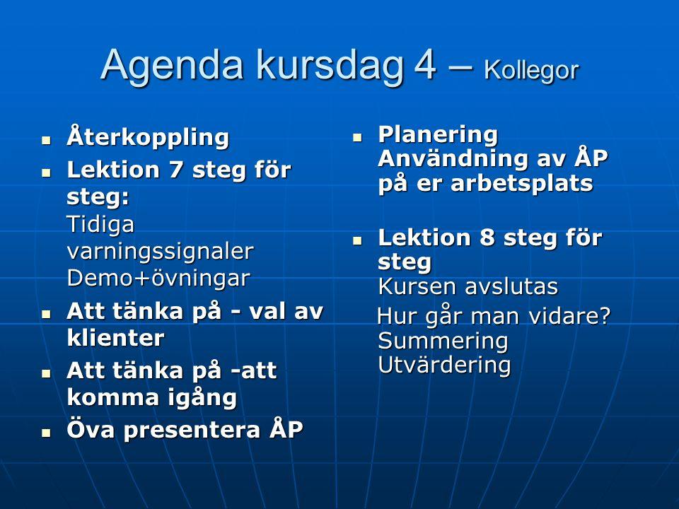Återfallsprevention Välkomna till dag 4 i grundkursen i Återfallsprevention