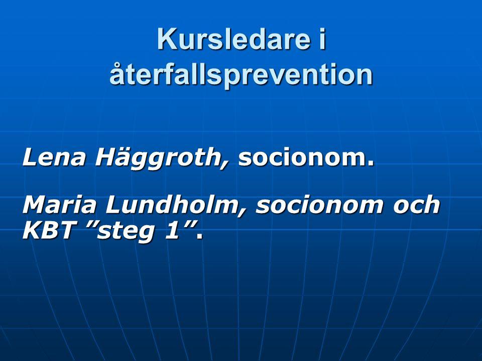 Kursledare i återfallsprevention Lena Häggroth, socionom.