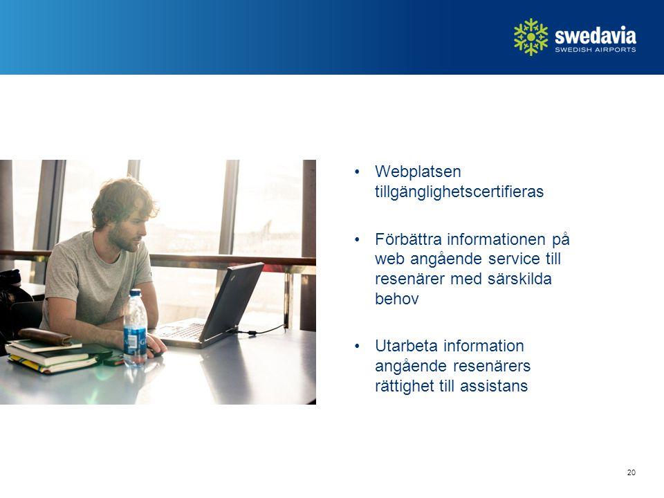 Webplatsen tillgänglighetscertifieras Förbättra informationen på web angående service till resenärer med särskilda behov Utarbeta information angående resenärers rättighet till assistans 20