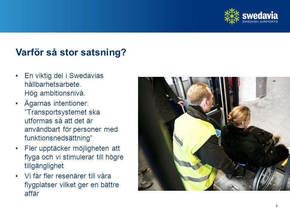 """En viktig del i Swedavias hållbarhetsarbete. Hög ambitionsnivå. Ägarnas intentioner: """"Transportsystemet ska utformas så att det är användbart för pers"""
