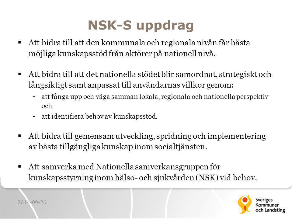 NSK-S uppdrag  Att bidra till att den kommunala och regionala nivån får bästa möjliga kunskapsstöd från aktörer på nationell nivå.
