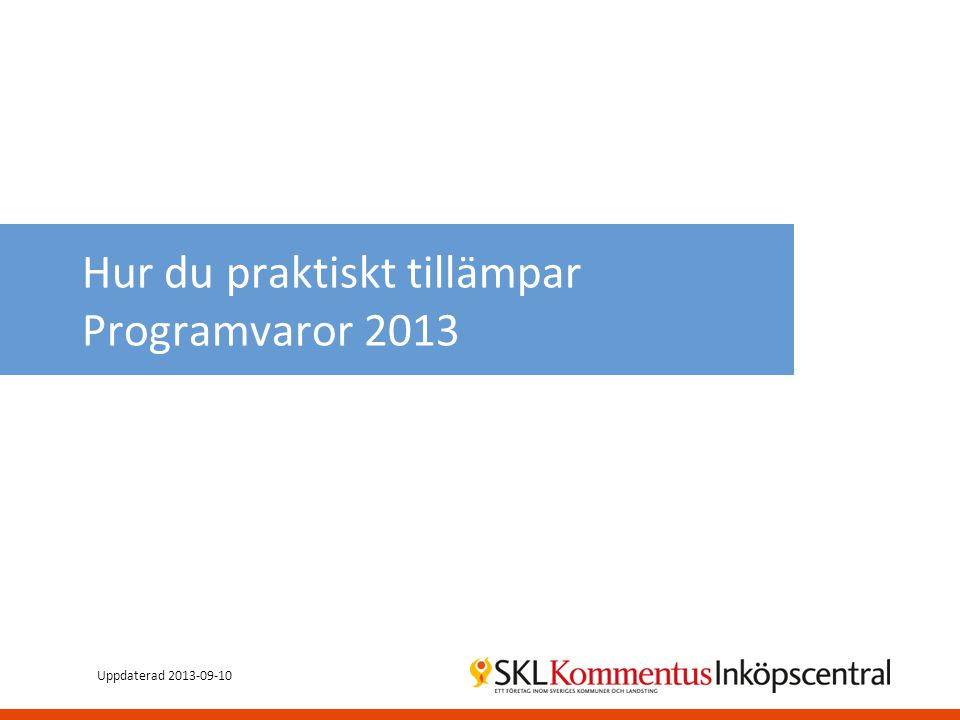 Hur du praktiskt tillämpar Programvaror 2013 Uppdaterad 2013-09-10