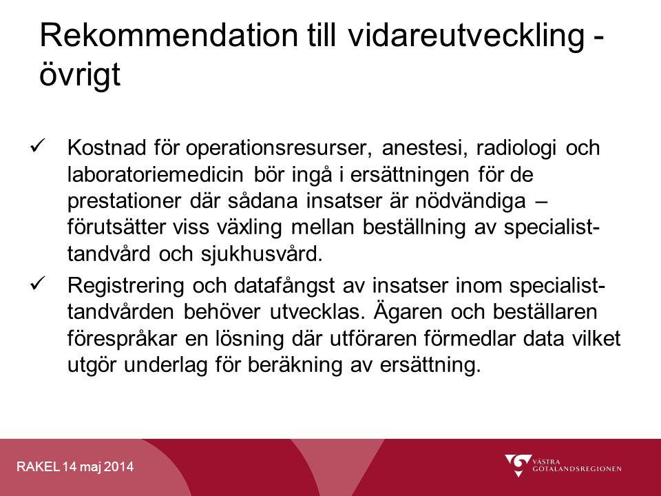 RAKEL 14 maj 2014 Kostnad för operationsresurser, anestesi, radiologi och laboratoriemedicin bör ingå i ersättningen för de prestationer där sådana in