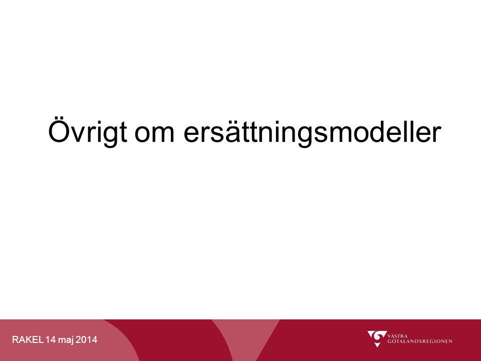 RAKEL 14 maj 2014 Övrigt om ersättningsmodeller