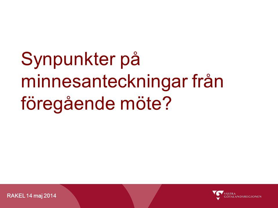RAKEL 14 maj 2014 VG Primärvård Översyn inför 2015 Kort repetition + Nytt sedan sist
