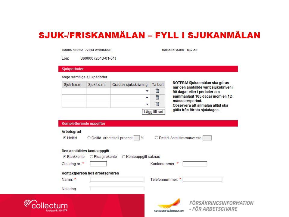 SJUK-/FRISKANMÄLAN – FYLL I SJUKANMÄLANN