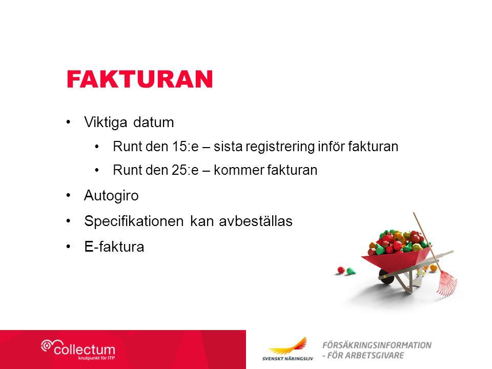 Viktiga datum Runt den 15:e – sista registrering inför fakturan Runt den 25:e – kommer fakturan Autogiro Specifikationen kan avbeställas E-faktura FAKTURAN