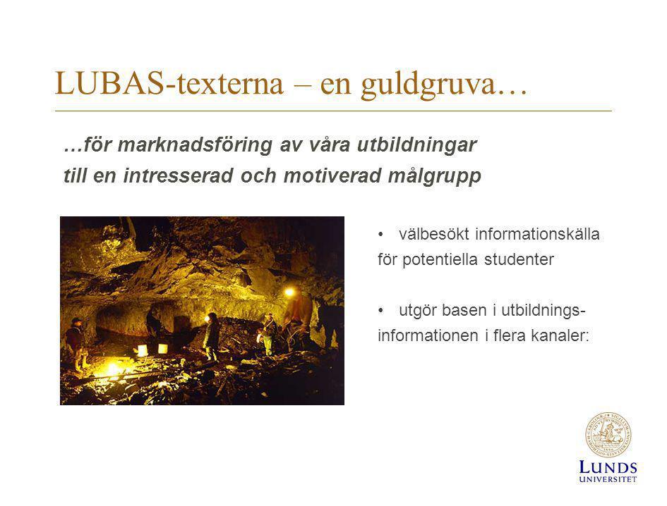 LUBAS-texterna – en guldgruva… …för marknadsföring av våra utbildningar till en intresserad och motiverad målgrupp välbesökt informationskälla för pot