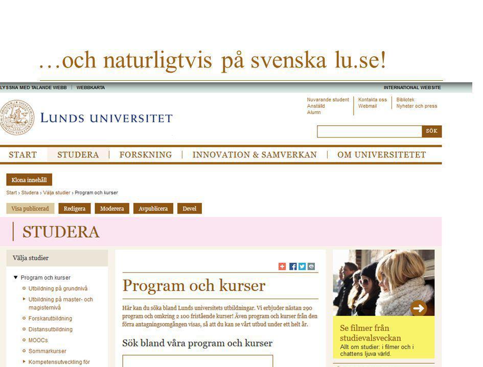 Utbildningarna visas på antagning.se Här ansöker i princip alla unga studenter till sin utbildning Gemensam för hela Sverige Bygger enbart på det som du matat in i Lubas