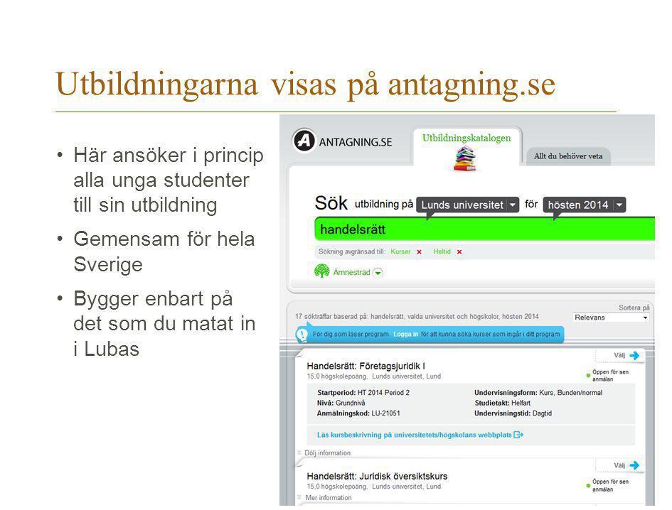 Utbildningarna visas på antagning.se Här ansöker i princip alla unga studenter till sin utbildning Gemensam för hela Sverige Bygger enbart på det som