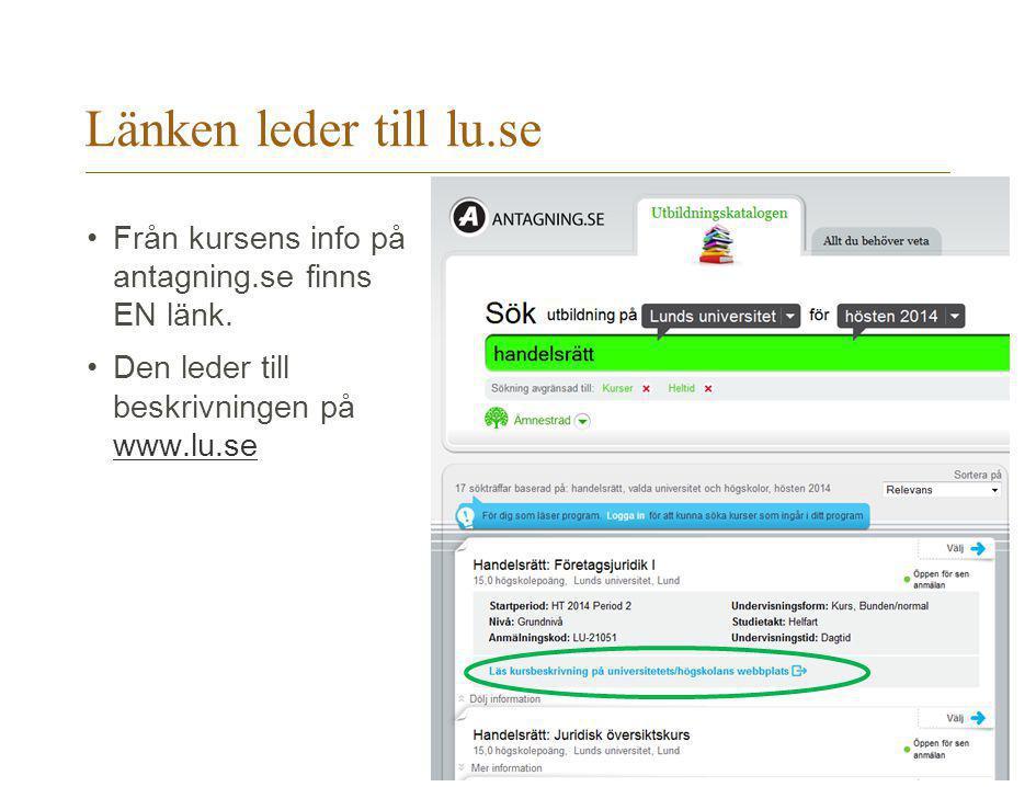 Länken leder till lu.se Från kursens info på antagning.se finns EN länk. Den leder till beskrivningen på www.lu.se www.lu.se