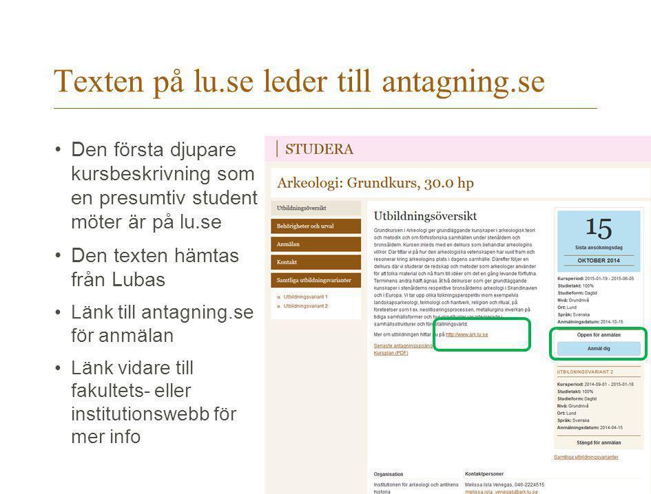 Texten på lu.se leder till antagning.se Den första djupare kursbeskrivning som en presumtiv student möter är på lu.se Den texten hämtas från Lubas Län
