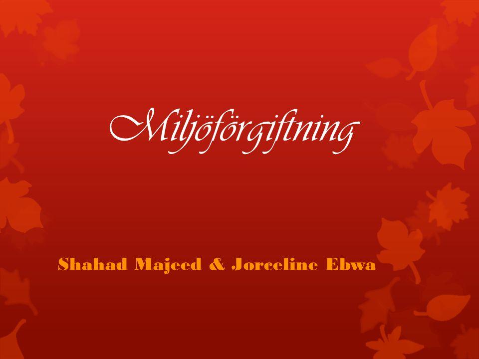 Miljöförgiftning Shahad Majeed & Jorceline Ebwa