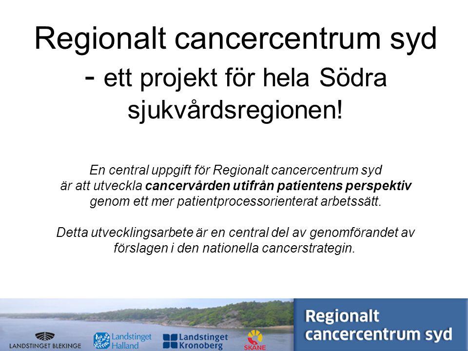 w w w. s k a n e. s e / r c c Uppdraget Förverkliga förslagen i den nationella cancerstrategin…