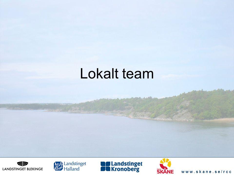 w w w. s k a n e. s e / r c c Lokalt team