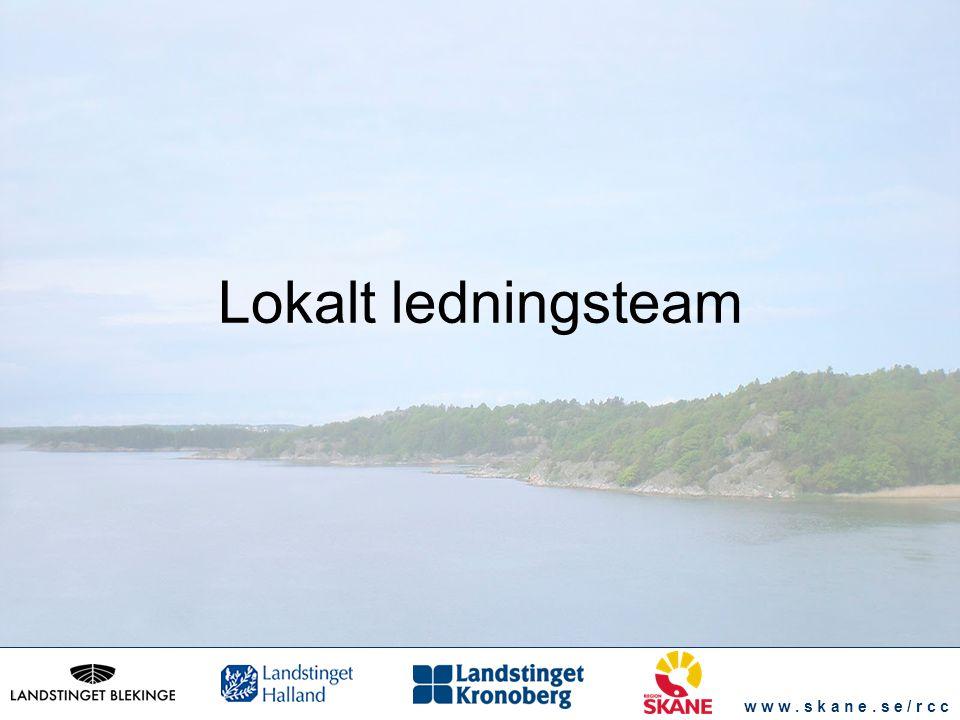 w w w. s k a n e. s e / r c c Lokalt ledningsteam