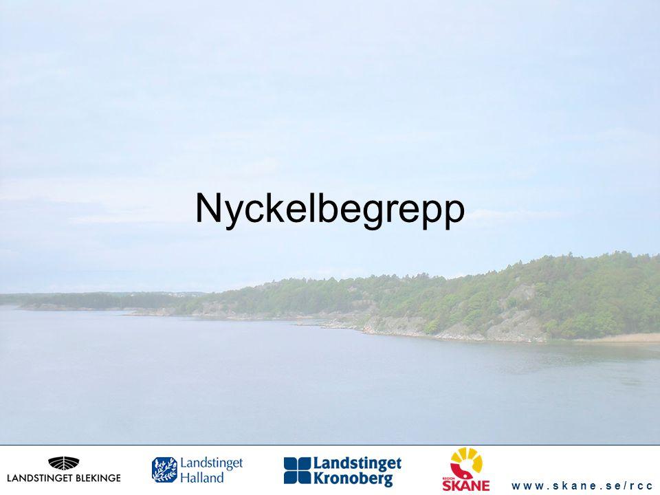 w w w. s k a n e. s e / r c c Nyckelbegrepp