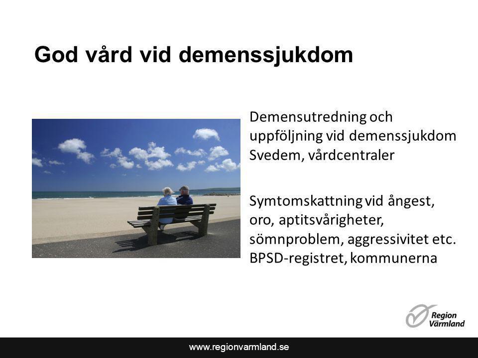 www.regionvarmland.se God vård vid demenssjukdom Demensutredning och uppföljning vid demenssjukdom Svedem, vårdcentraler Symtomskattning vid ångest, o