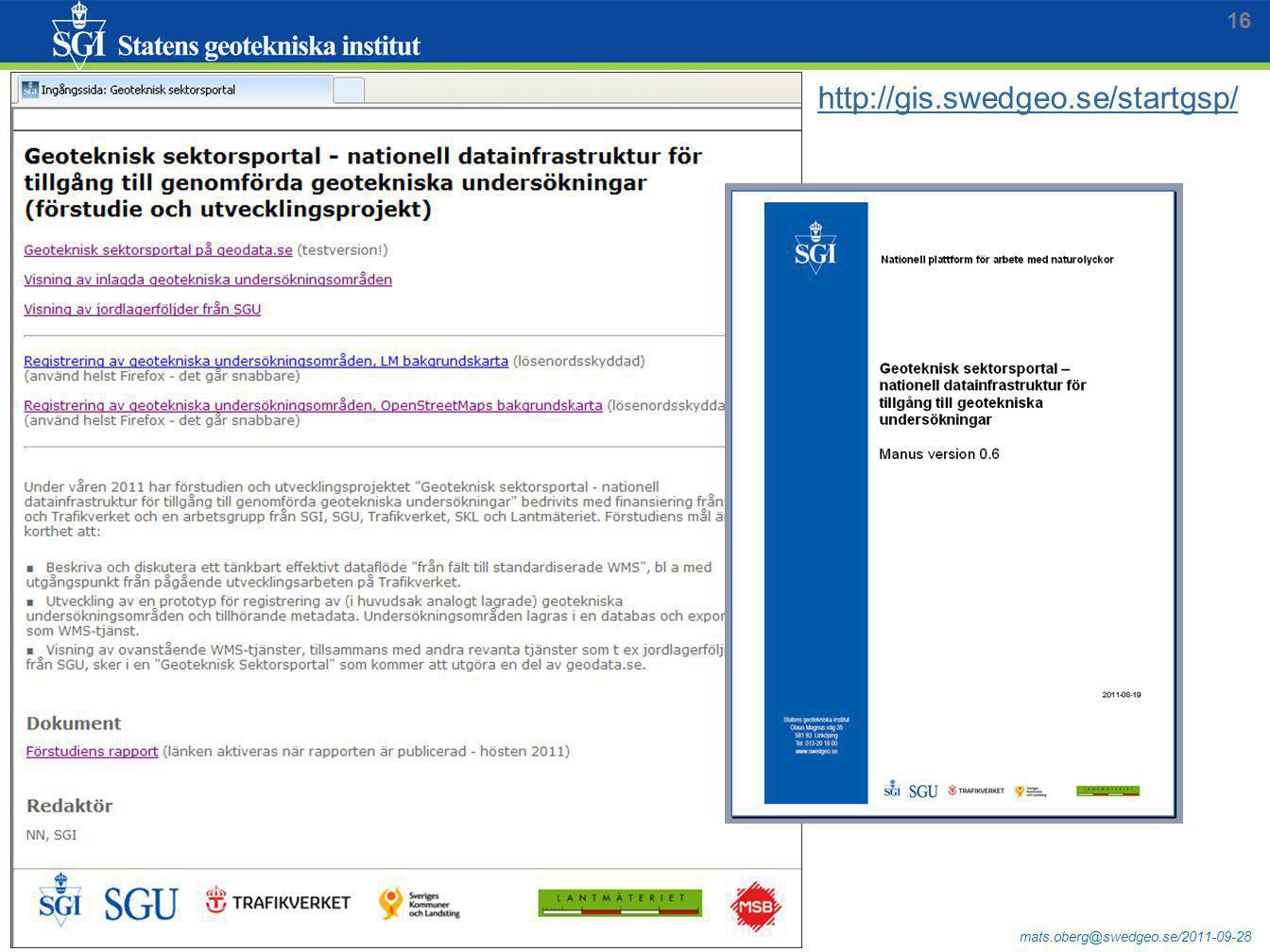 mats.oberg@swedgeo.se/2011-09-28 http://gis.swedgeo.se/startgsp/ 16