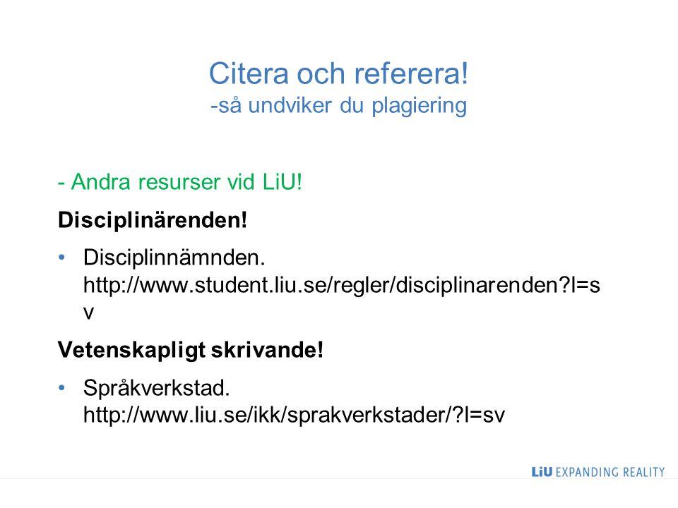 Citera och referera. -så undviker du plagiering - Andra resurser vid LiU.