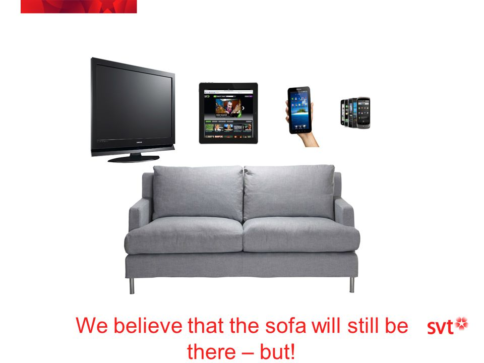 We believe that the sofa will still be there – but!