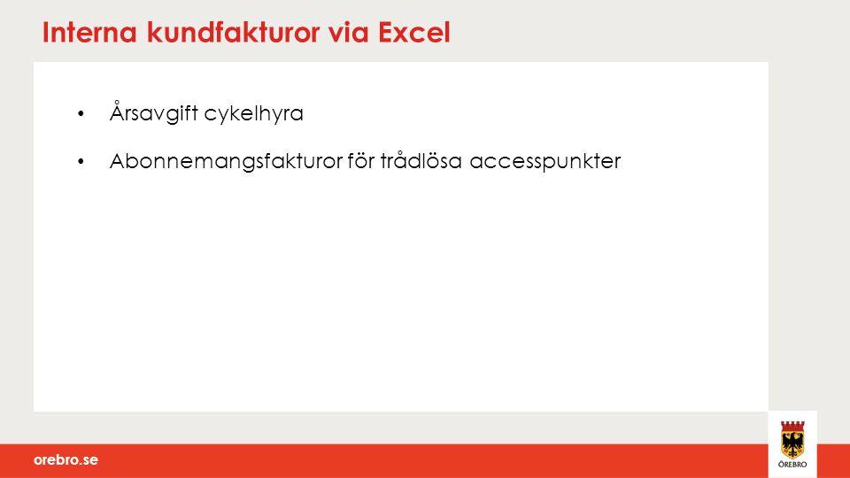 orebro.se Interna kundfakturor via Excel Årsavgift cykelhyra Abonnemangsfakturor för trådlösa accesspunkter