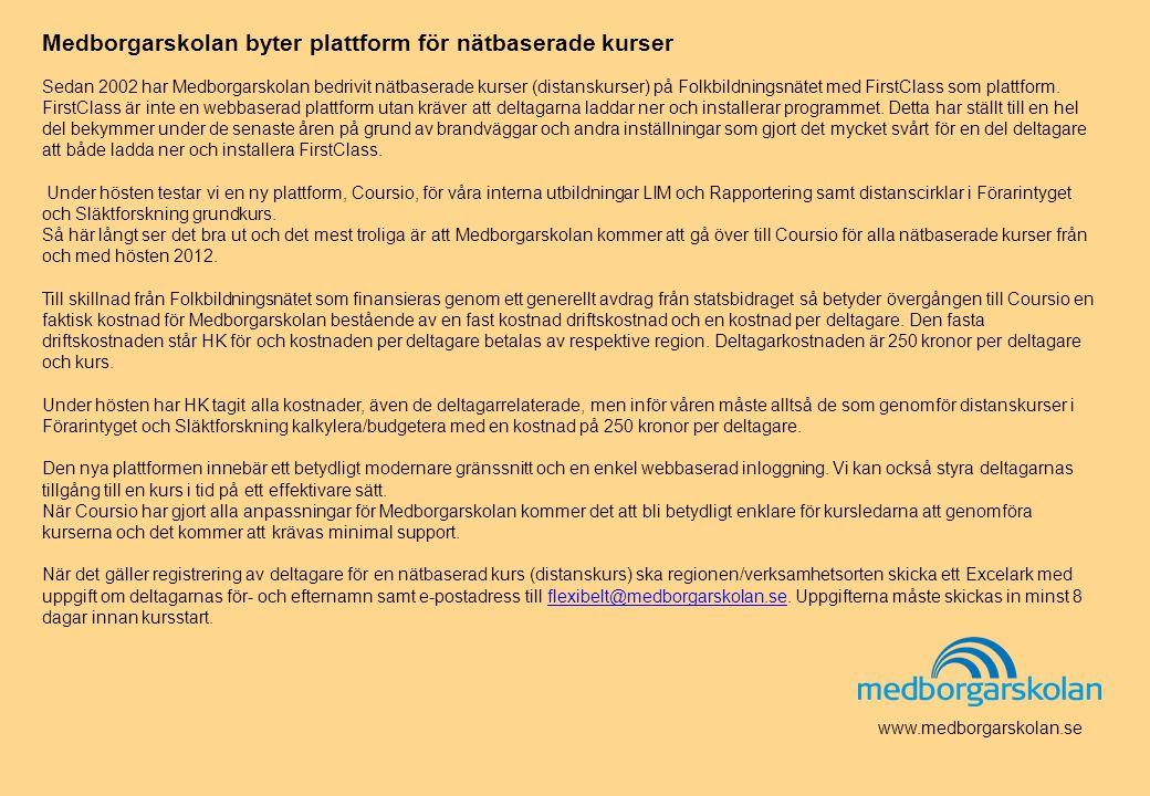 www.medborgarskolan.se Medborgarskolan byter plattform för nätbaserade kurser Sedan 2002 har Medborgarskolan bedrivit nätbaserade kurser (distanskurse